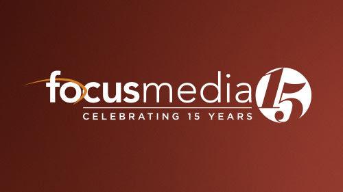 Focus Media - Celebrating 15 Years